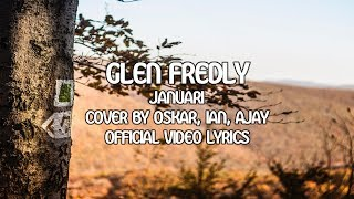 Glenn Fredly - Januari Lyrics [Cover By Oskar, Ian, Ajay]