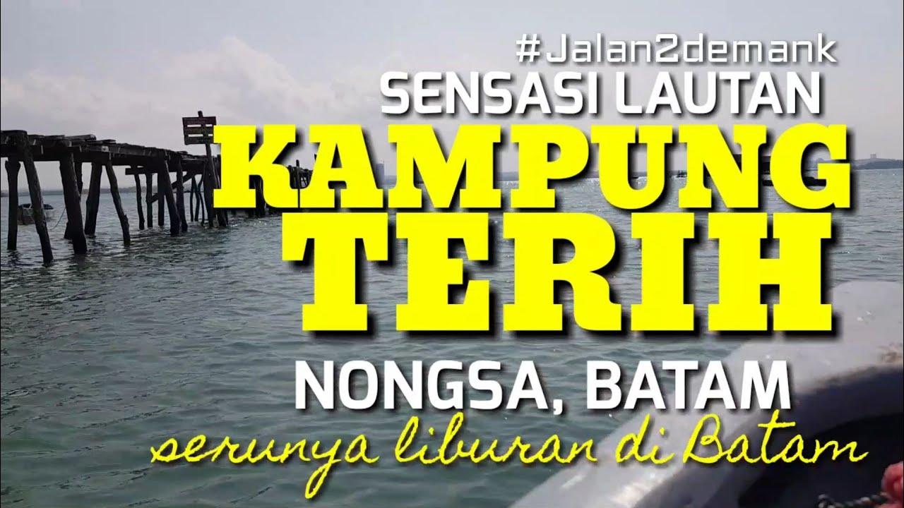 Mancing Teri Dan Menyisir Laut Kampung Tua Terih Nongsa Batam Menikmati Pesona Wisata Laut Batam