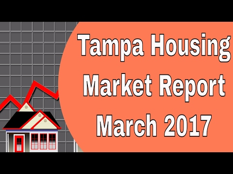 Tampa Housing Market Report For March 2017 - Tampa Real Estate News