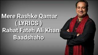 Mere Rashke Qamar ( LYRICS )   Baadshaho   Rahat Fateh Ali Khan