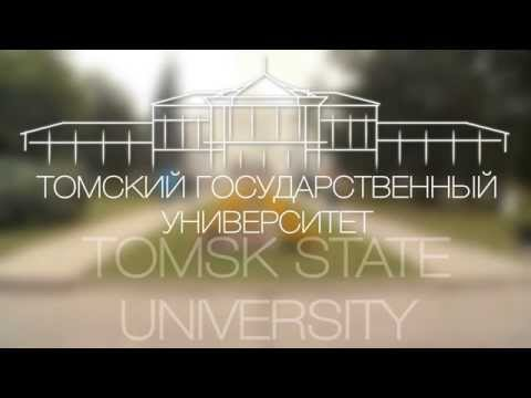 Tomsk State University is your choice!
