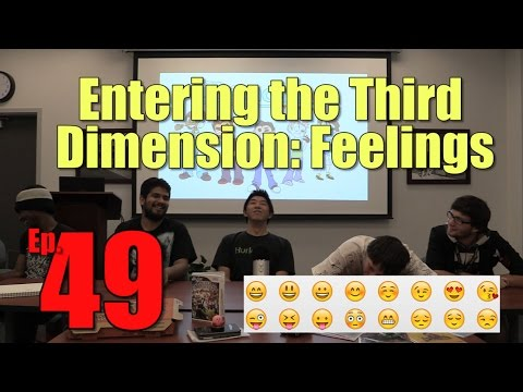 Entering the Third Dimension: Feelings (DangIT Prodcast ep 49)