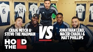 Nacer Chadli, Matt Phillips & Jonathan Leko Vs Stevo The Madman & Craig Mitch - Hold The L