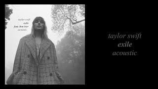 Taylor Swift - Exile (feat. Bon Iver) [Acoustic]