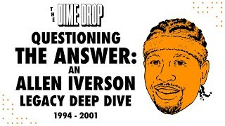 Questioning the Answer: Allen Iverson Legacy Deep Dive / Player Analysis (1994-2001)