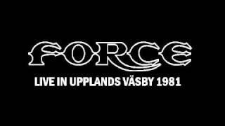 FORCE (EUROPE) - Black Journey for My Soul (Live in Upplands Väsby 1981)
