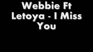 Webbie Ft Letoya - I Miss You