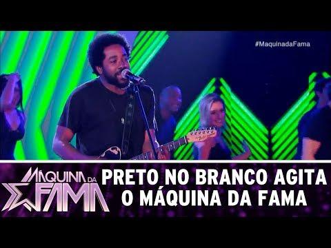 Preto no Branco agita plateia | Máquina da Fama (21/08/17)