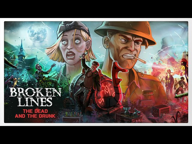 Broken Lines: The Dead and The Drunk - Gameplay 1080p 60fps