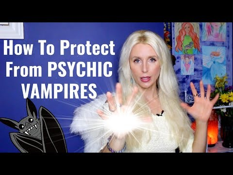 How To PROTECT From PSYCHIC VAMPIRES