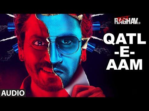 Qatl-E-Aam Full Song (Audio) | Raman Raghav 2.0 | Nawazuddin Siddiqui | Anurag Kashyap | Ram Sampath