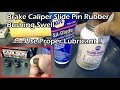 Brake Caliper Slide Pin - Proper Lubricant to Prevent Rubber Swelling - Sil-Glyde