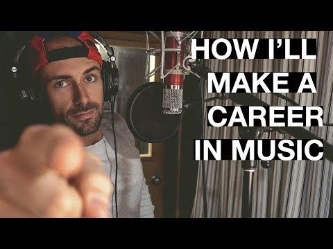How I'll Make a Career in Music