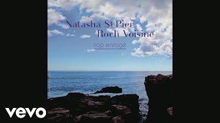 Natasha St-Pier, Roch Voisine - Cap Enragé (audio)