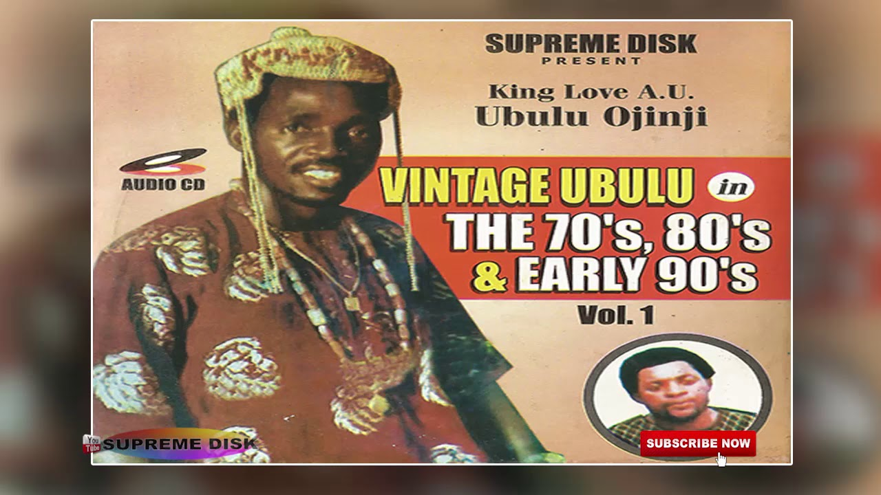 UKWUANI MUSIC► Vintage Ubulu in the 70s, 80s & Early 90s Vol 1
