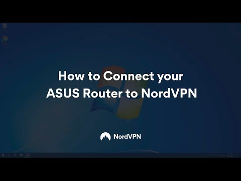 Setup Asus router with NordVPN | NordVPN Customer Support