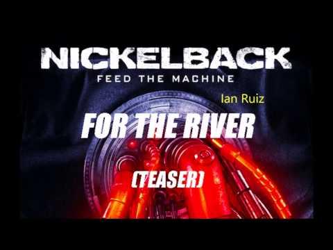 Nickelback - For The River - 2017 (TEASER)