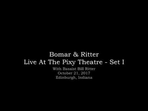 Bomar & Ritter Live At The Pixy Theatre, October 2017 -  Set 1