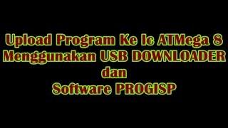 UPLOAD PROGRAM KE IC DENGAN USB DOWNLOADER