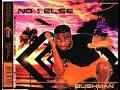Bushman No One Else Bass Master Remix