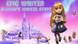 "Ever After High Epic Winter ""Blondie's Winter Story"""