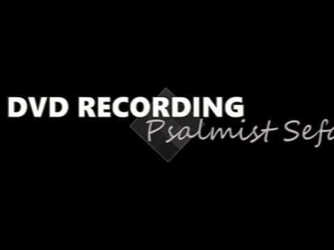 PSALMIST SEFAKO LIVE DVD RECORDING 3RD DEC - Psalmist Sefako