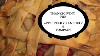 Thanksgiving Cooking - Apple Pear Cranberry Pie And Pumpkin Pie