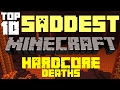 Top 10 Saddest Minecraft Hardcore Deaths (Season 1-5) | PeanutButterGamer (not including MineZ)