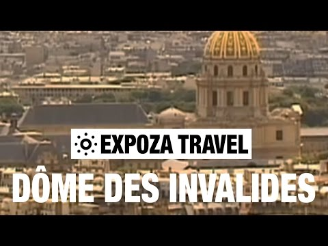 Dôme Des Invalides (France) Vacation Travel Video Guide