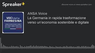 La Germania in rapida trasformazione verso un'economia sostenibile e digitale