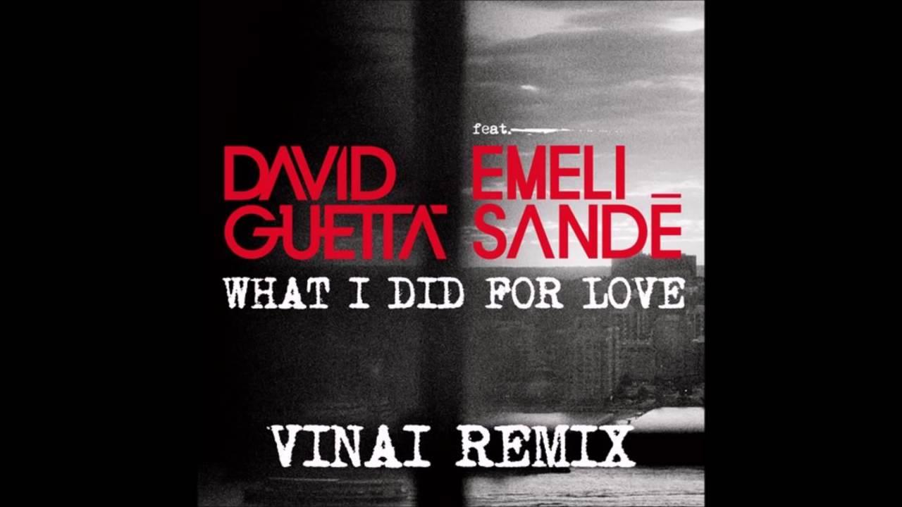 Download David Guetta ft Emeli Sandé   What I Did For Love VINAI REMIX