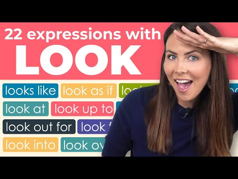 22 'LOOK' Expressions & Phrasal Verbs: look up to, look back on, look as though + MORE!