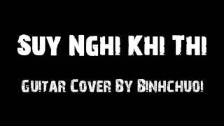 [HQ] Suy Nghĩ Khi Thi - Guitar Cover by BINHCHUOI