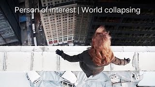 Person of interest | World collapsing