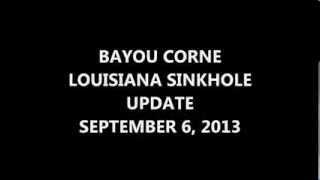 BAYOU CORNE, LOUISIANA SINKHOLE UPDATE- SEPTEMBER 6, 2013