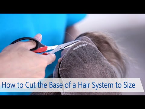 How to Cut the Base of a Hair System to Size(Audio version)
