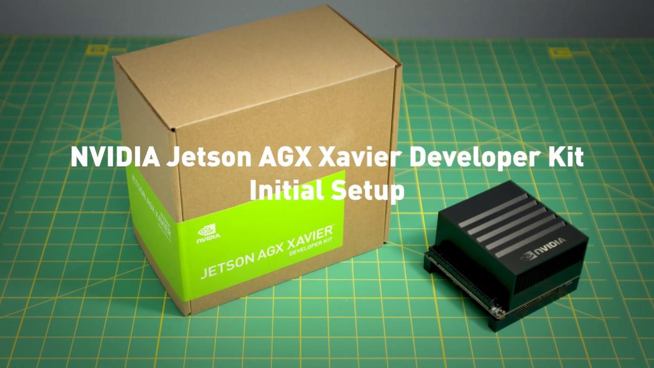 NVIDIA Jetson AGX Xavier Developer Kit Initial Setup