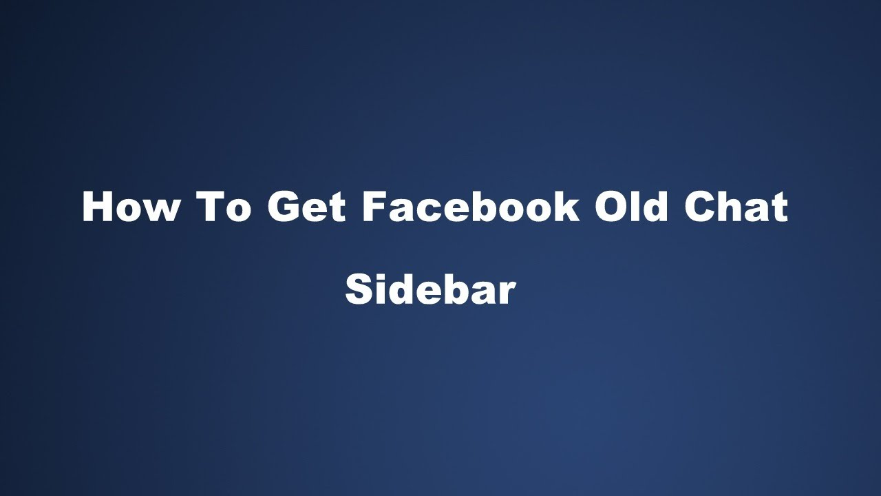 How To Get Old Chat Sidebar Back For Facebook