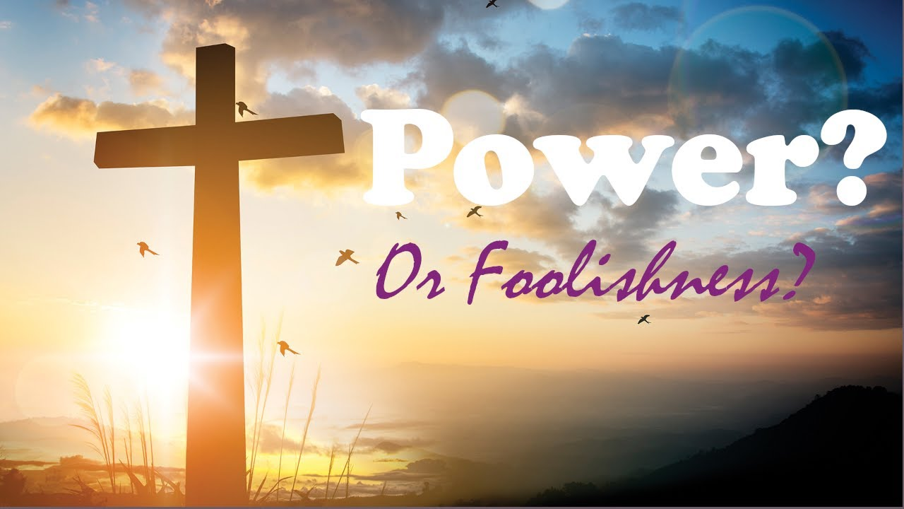 The Cross:  Power or Foolishness? -- March 7, 2021 Worship Livestream