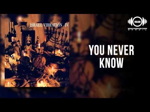 Israel Vibration - You Never Know mp3