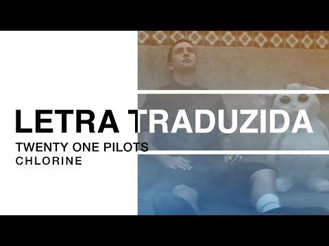 twenty one pilots - Chlorine   Letra Traduzida