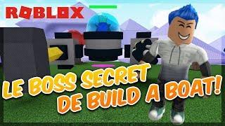 LE BOSS SECRET DE BUILD A BOAT ! - Roblox