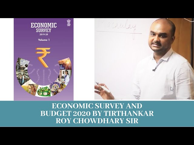 Budget & Economic Survey 2020 for UPSC by Tirthankar Roychowdhary class -2 & 3