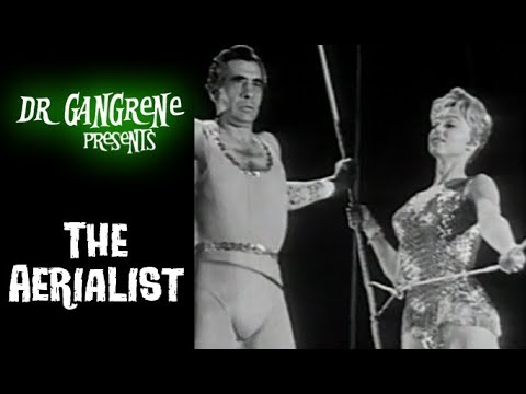 Dr  Gangrene Presents - The Aerialist