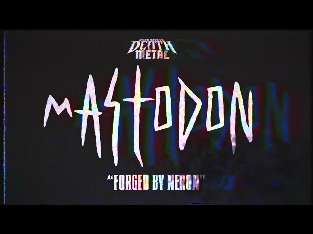 Mastodon - Forged by Neron (Dark Nights: Death Metal Soundtrack)