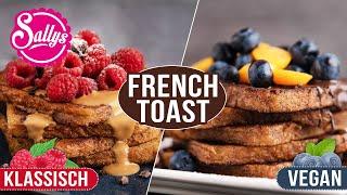 French Toast – dąs Grundrezept / klassisch & vegan / Breakfast / Sallys Welt