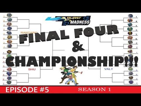 Burst Madness Tournament!!!   Episode #5  The Final 4 & Championship!