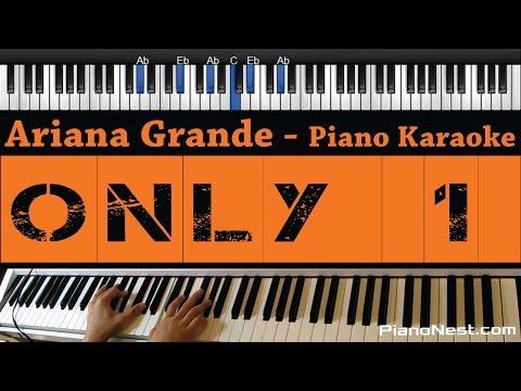 Ariana Grande - Only 1 - Piano Karaoke / Sing Along