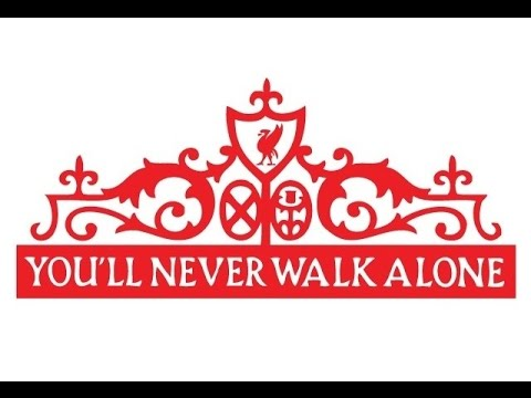 You'll Never Walk Alone (Liverpool FC Anthem)