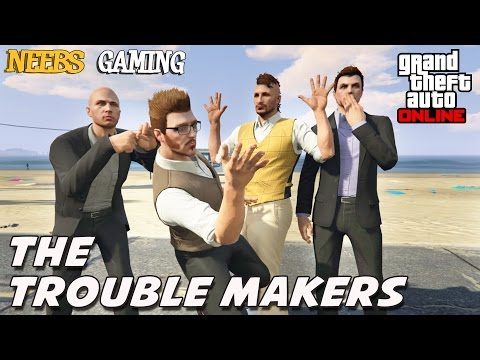 GTA 5 ONLINE - The Trouble Makers - Episode #5